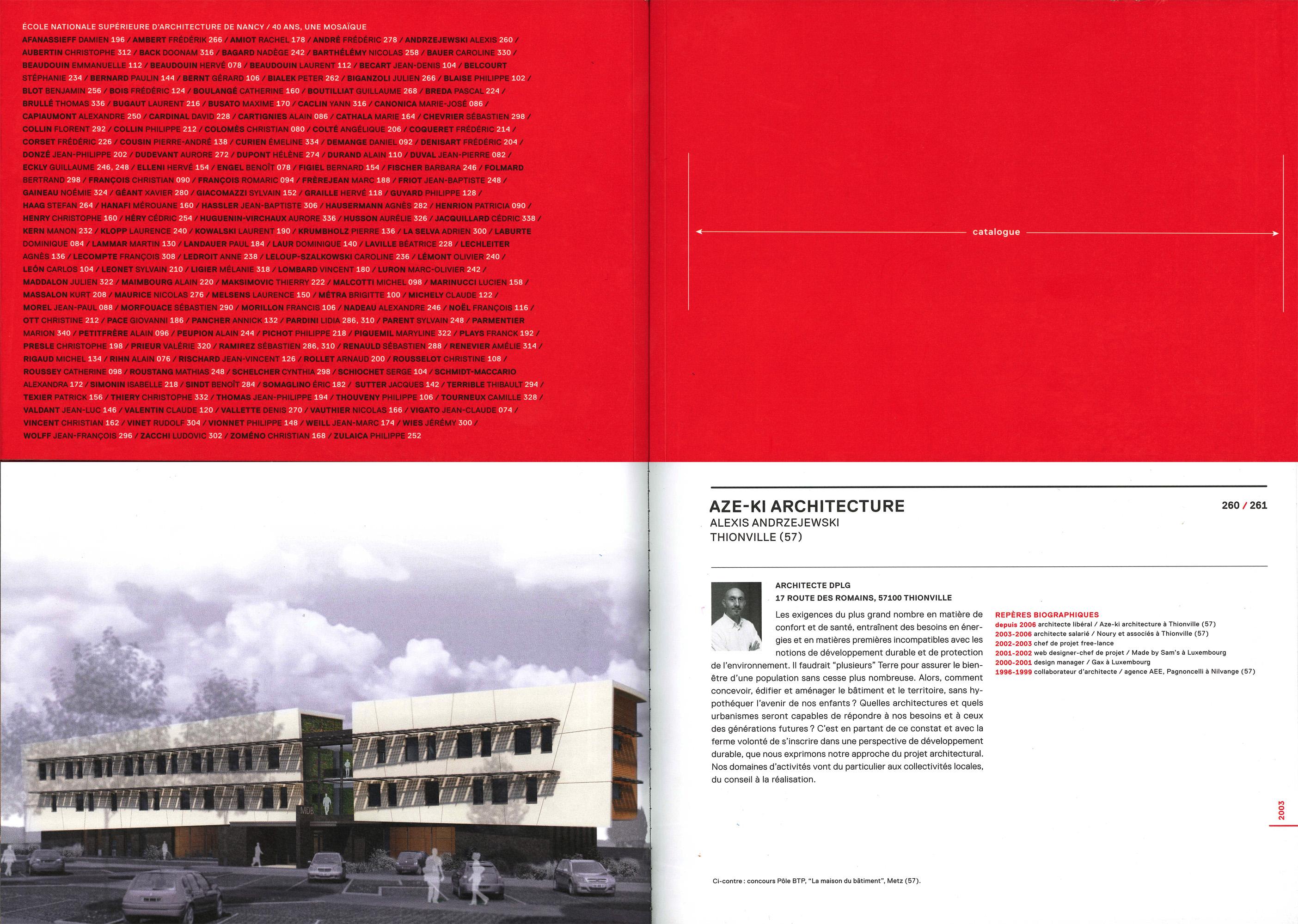 L'école nationale supérieure d'architecture de Nancy à édité pour ses 40 ans un catalogue présentant certaines réalisations d'anciens élèves.